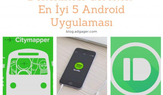 Denenmesi Gereken En İyi 5 Android Uygulaması