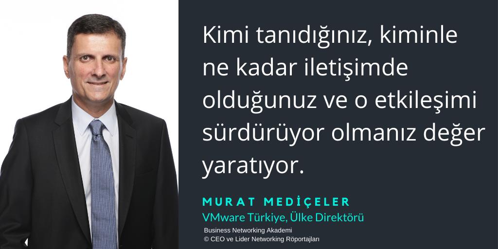 CEO ve Liderlerden Networking Mesajları - Murat Mediçeler - VMware